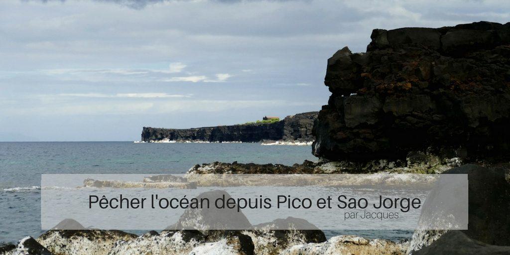 pêcher sur Pico et Sao Jorge